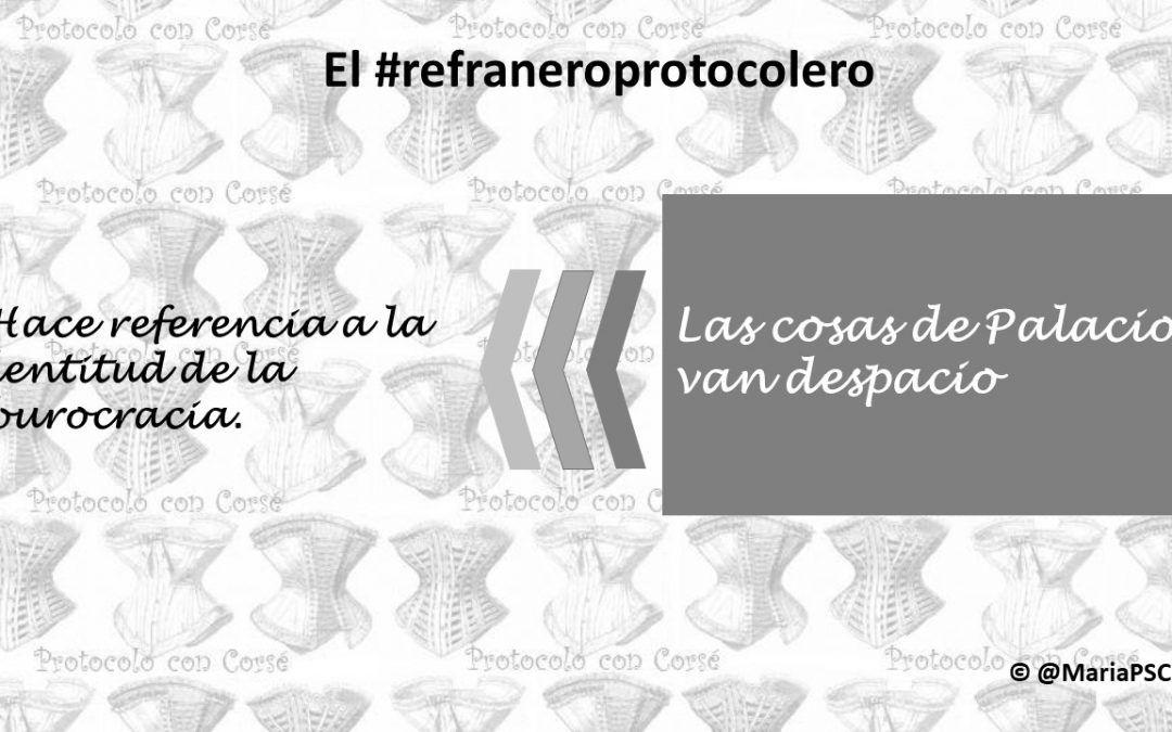 La burocracia tiene su sitio en el #Refraneroprotocolero