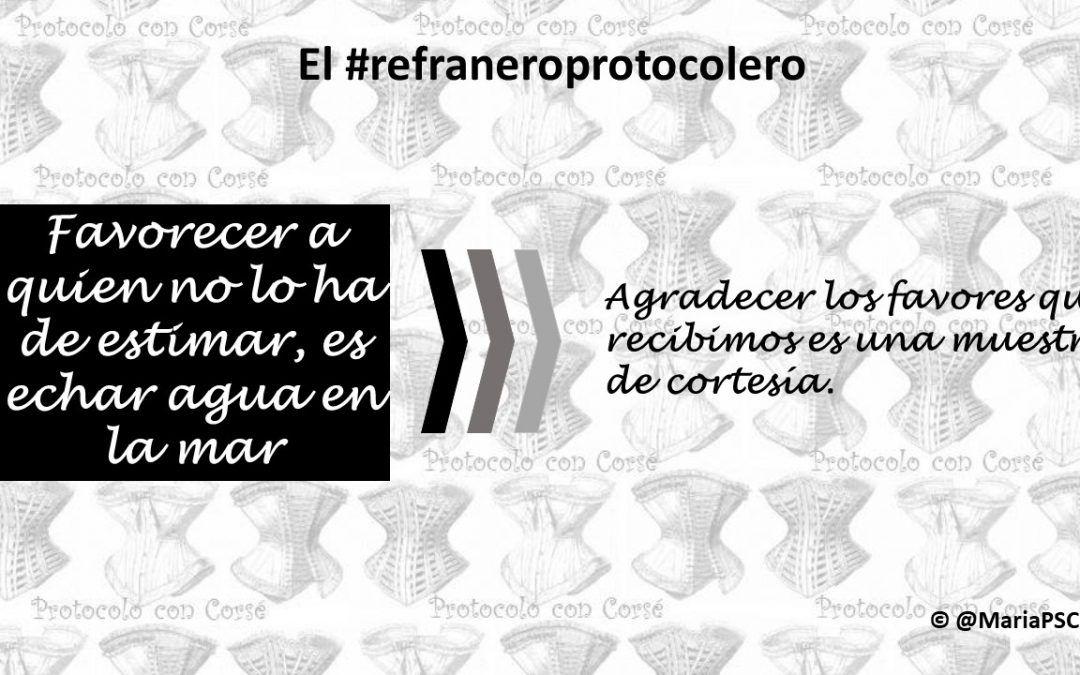 Ingratitud y descortesía en el #Refraneroprotocolero